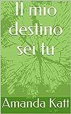 eBook Gratis da Scaricare Il mio destino sei tu (PDF,EPUB,MOBI) Online Italiano