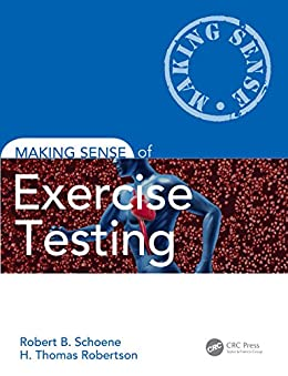 Making Sense Of Exercise Testing por Robert B. Schoene epub
