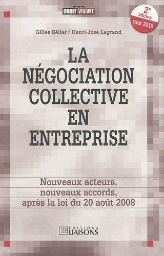 La négociation collective en entreprise : Nouveaux acteurs, nouveaux accords