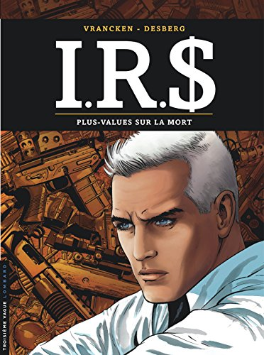 I.R.$ - tome 15 - Plus-values sur la mort par Desberg Stephen