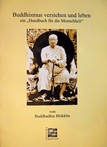"""Buddhismus verstehen und leben - ein """"Handbuch für die Menschheit"""""""