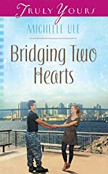 Bridging Two Hearts (Truly Yours Digital Editions Book 1034)