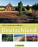 Traumstraßen Deutschland: Die schönsten Routen rund um Sylt, Ostfriesland, Berlin, Bodensee u.v.m.