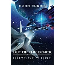 Out of the Black (Odyssey One) by Evan Currie (2014-07-08)