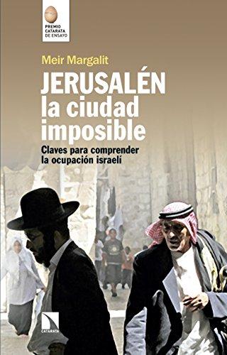 Jerusalén, la ciudad imposible: Claves para comprender la ocupación israelí (Mayor nº 670) por Meir Margalit