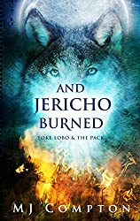 And Jericho Burned (Toke Lobo & The Pack Book 2)