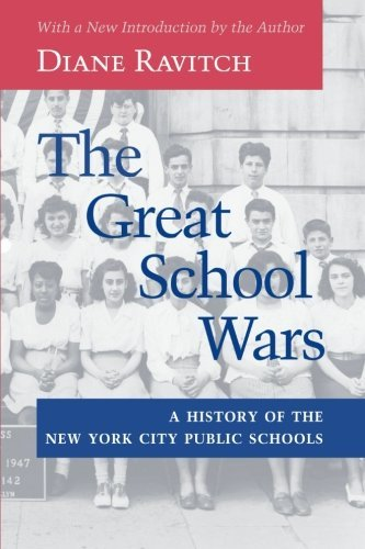 The Great School Wars: A History of the New York City Public Schools by Diane Ravitch (2000-06-15)