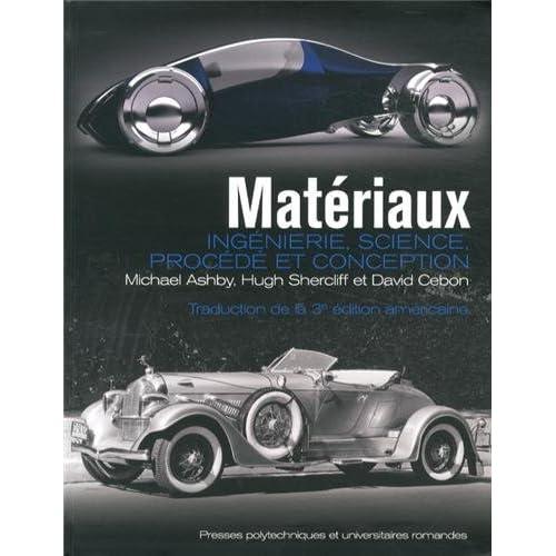 Matériaux: Ingénierie, science, procédé et conception.