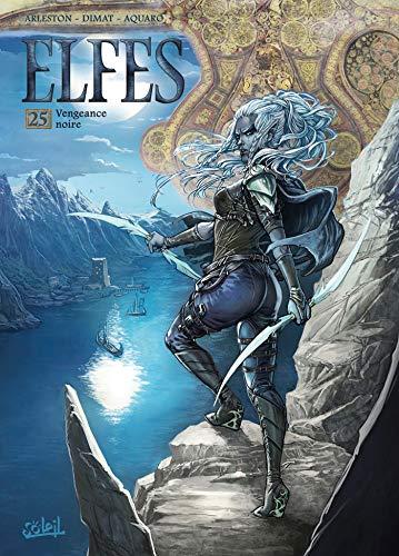 Elfes 25 - Vengeance noire par  Stefania Aquaro, Christophe Arleston