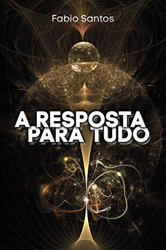 A resposta para tudo (Portuguese Edition)