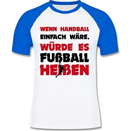 Handball - Wenn Handball einfach wäre, würde es Fußball heißen - zweifarbiges Baseballshirt für Männer Weiß/Royalblau
