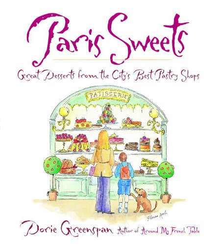 Paris Sweets: Great Desserts From the City's Best Pastry Shops (English Edition)
