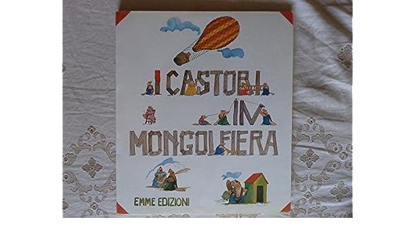 Amazonit I Castori In Mongolfiera Costruire Fare Inventare Per