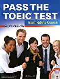 Pass the toeic test - intermediate course with complete audio program, answer key and audioscript