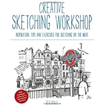 Creative Sketching Workshop: Inspiration, Tips and Exercises for Sketching on the Move by Pete Scully (2015-10-15)