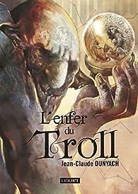 L'enfer du troll par Jean-Claude Dunyach