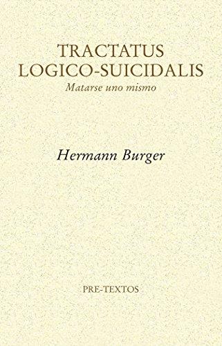 Tractatus logico-suicidalis : matarse uno mismo por Hermann Burger