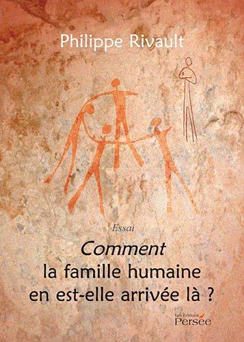 Comment la famille humaine en est-elle a...