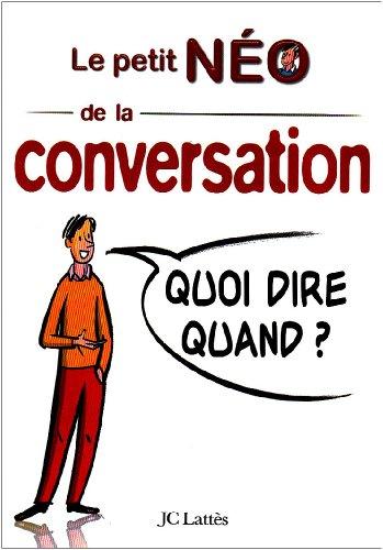 Le petit Néo de la conversation : Quoi dire quand ?