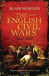 The English Civil Wars: 1640-1660 by Worden, Blair (2010) Paperback