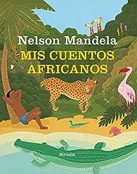 Mis cuentos africanos par Nelson Mandela