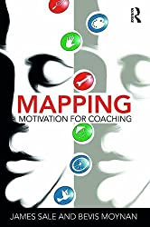Mapping Motivation for Coaching (The Complete Guide to Mapping Motivation)