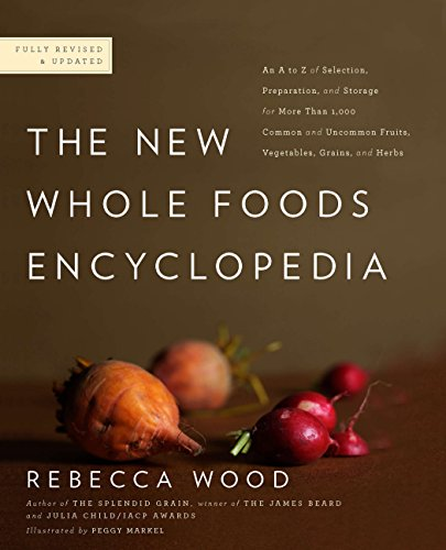 The New Whole Foods Encyclopedia: A Comprehensive Resource for Healthy Eating por Rebecca Wood