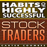 Habits of Highly Successful Stock Traders