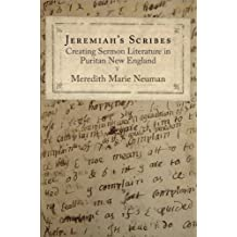 Jeremiah's Scribes: Creating Sermon Literature in Puritan New England (Material Texts)