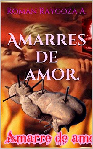 Amarres de amor. (Spanish Edition)