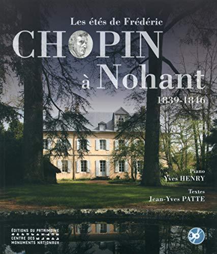 Les Étés de Frédéric Chopin a Nohant - 1839-1846 par Patte Jean-Yves
