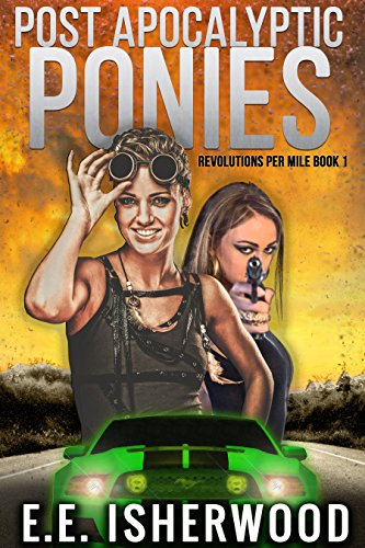 free kindle book Post Apocalyptic Ponies: Revolutions Per Mile, Book 1