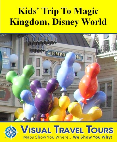 Disney World Magic Kingdom Kids' Tour: A Self-guided Walking Tour (Tours4Mobile, Visual Travel Tours Book 150) (English Edition)