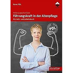Führungskraft in der Altenpflege: Ein Lehr- und Arbeitsbuch (Reihe PDL)