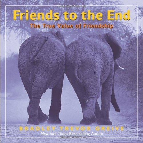 -friends-to-the-end-the-true-value-of-friendship-by-greive-bradley-trevor-author-jun-2011-hardcover-