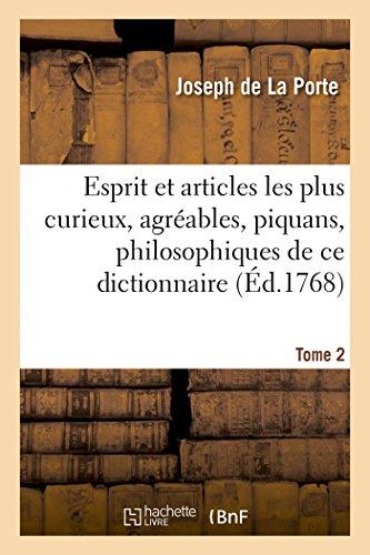 L'Esprit de l'Encyclopédie et Articles les Plus Curieux, Agreables, Piquans, Philosophiques. Tome 2 par De la Porte-J