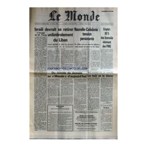 MONDE (LE) [No 12415] du 27/12/1984 - ISRAEL DEVRAIT SE RETIRER UNILATERALEMENT DU LIBAN NOUVELLE-CALEDONIE : TENSION PERSISTANTE EMPLOI : 80 % DES LICENCIES VIENNENT DES PME