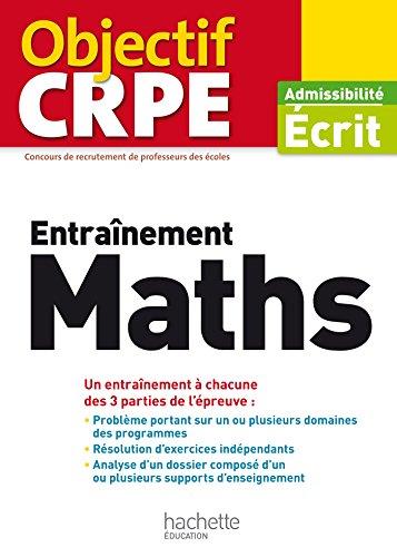 Objectif CRPE Entrainement En Maths - 2017