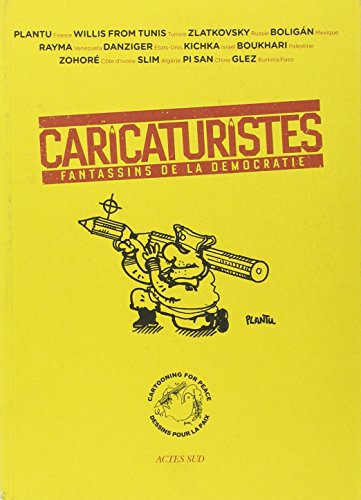 Caricaturistes : Fantassins de la démoc...