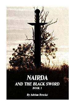 Nairda and the Black Sword (Chronicles of Nairda Book 1) by [Brooks, Adrian]