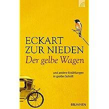 Der gelbe Wagen: und andere Erzählungen Zusatz: in großer Schrift