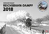 Reichsbahn-Dampf 2018: Kalender 2018