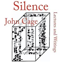 By John Cage - Silence: Lectures and Writings (New edition)
