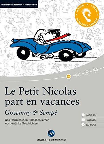 Le Petit Nicolas part en vacances - Interaktives Hörbuch Französisch: Das Hörbuch zum Sprachen lernen mit ausgewählten Kurzgeschichten. Niveau A1