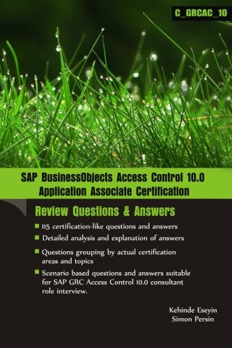SAP BusinessObjects Access Control 10.0 Application Associate Certification: [Review Questions & Answers]