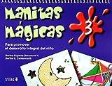 Manitas magicas/Little Magic Hands: Para Promover El Desarollo Integral Del Nino En Competencias: 3