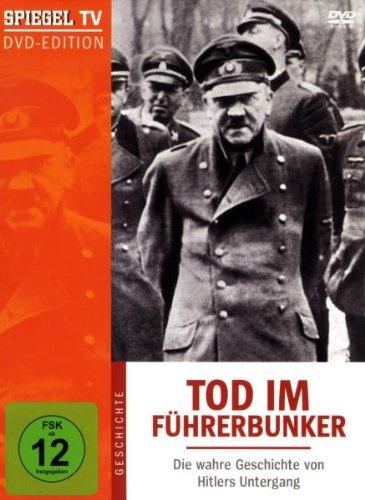 Tod im Führerbunker: Die wahre Geschichte von Hitlers Untergang