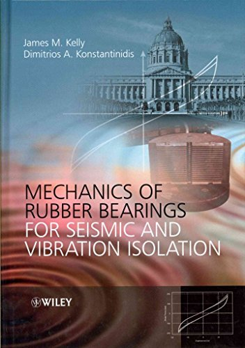 [Mechanics of Rubber Bearings for Seismic and Vibration Isolation] (By: James M. Kelly) [published: September, 2011] par  James M. Kelly