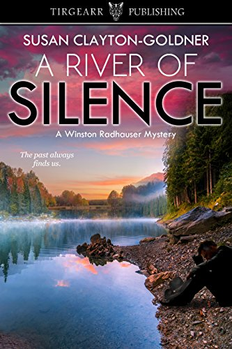 A River of Silence: A Winston Radhauser Mystery: #3 by [Clayton-Goldner, Susan]