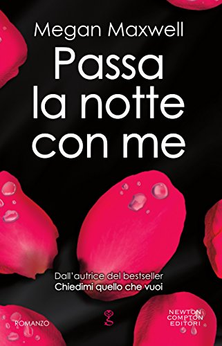 Passa la notte con me (Italian Edition) eBook: Megan Maxwell ...